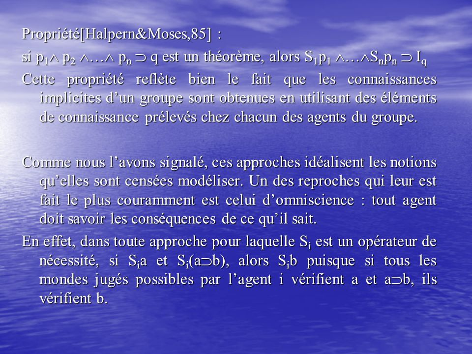 Propriété[Halpern&Moses,85] :